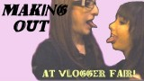 GIRLS MAKE OUT AT VLOGGER FAIR!