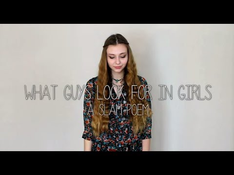 What Guys Look For In Girls – A Slam Poem