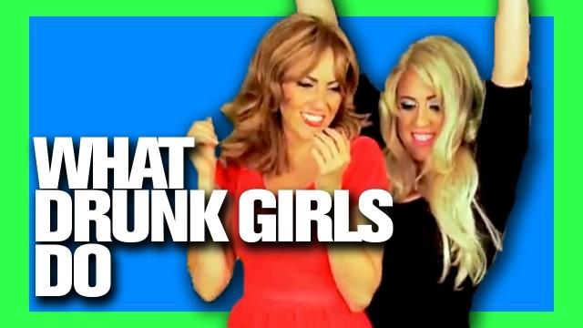 What Drunk Girls Do